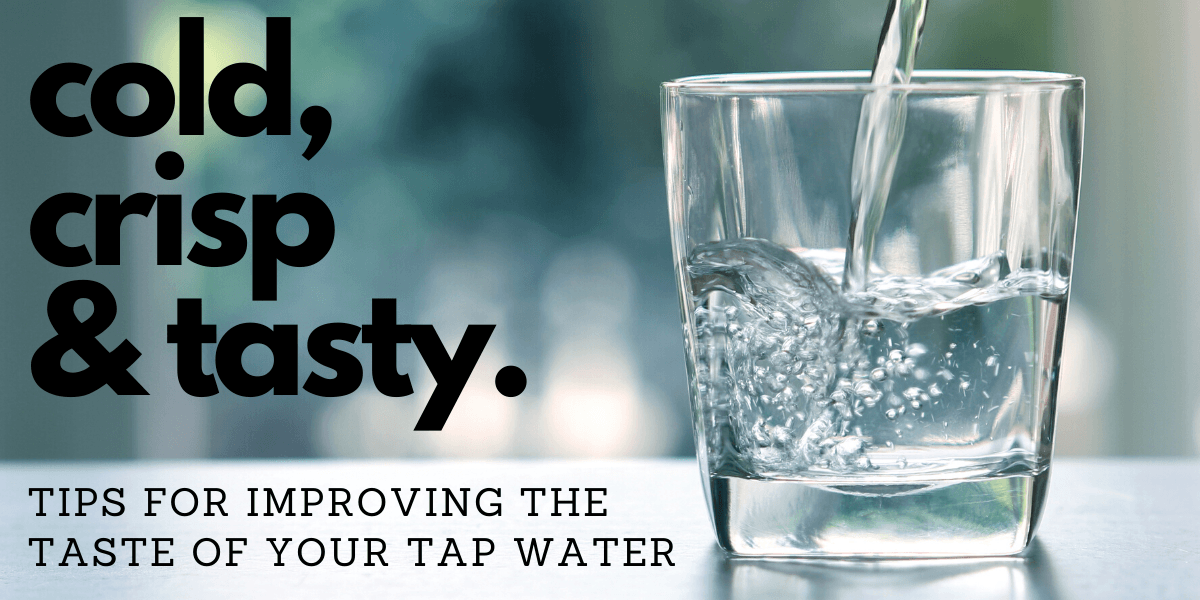 Improving the taste of your tap water